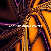 Acoustic Guitar Covers Playlist von Various Artists