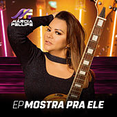 Mostra Pra Ele (EP) by Márcia Fellipe