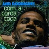 Com A Corda Toda de Jair Rodrigues
