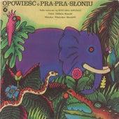 Opowiesc O Praprasloniu de Various Artists