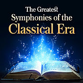 The Greatest Symphonies of the Classical Era by Various Artists