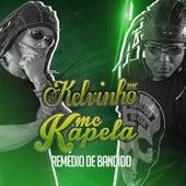Remédio de Bandido by MC Kapela