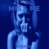 Miss Me by Rolemodel