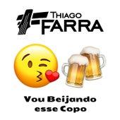 Vou Beijando esse Copo de Thiago Farra