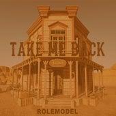 Take Me Back by Rolemodel