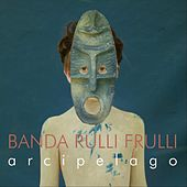 Arcipelago (Radio Edit) di Banda Rullifrulli
