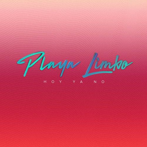 Hoy Ya No by Playa Limbo