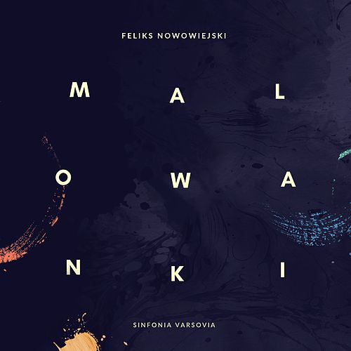 Nowowiejski: Folk Paintings Op. 18 by Sinfonia Varsovia