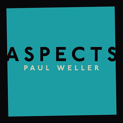 Aspects by Paul Weller