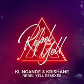 Rebel Yell (Remix EP) by Klingande