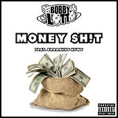 Money $h!t by Bobby Lotto