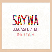 Llegaste a Mi (miskitakiy) Feat Damaris by Saywa