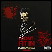 Y I Don't Fit in #LongLiveSteele by Kid Bless