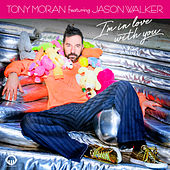 I'm in Love with You by Tony Moran