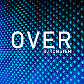 Over by Dj tomsten