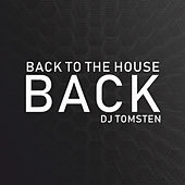 Back to house by Dj tomsten