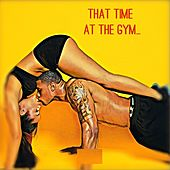 That Time at the Gym by Napoleon Da Legend
