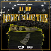 Philthy Rich Presents: Money Made This von Nuk Gutta