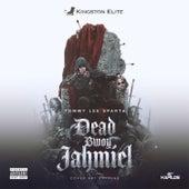 Dead Bwoy Jahmiel by Tommy Lee sparta