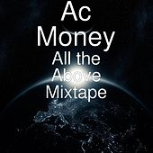 All the Above Mixtape by Ac.Money
