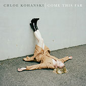 Come This Far de Chloe Kohanski