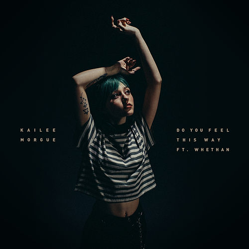 Do You Feel This Way von Kailee Morgue