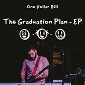 The Graduation Plan de One Dollar Bill