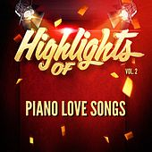 Highlights of Piano Love Songs, Vol. 2 de Piano Love Songs