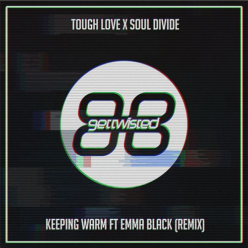 Keeping Warm (Tough Love Radio Edit) di Tough Love