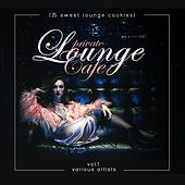 Private Lounge Cafe, Vol. 1 (25 Sweet Lounge Cookies) - EP by Various Artists