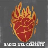 Fuego Y Corazón di Radici nel cemento