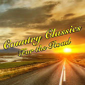 Country Classics For The Road von Various Artists