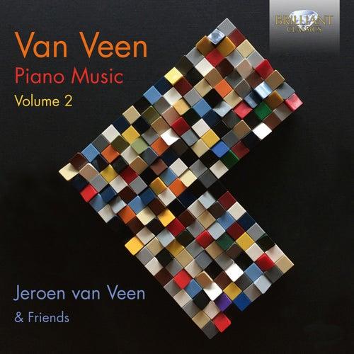 Van Veen: Piano Music, Vol. 2 by Jeroen van Veen
