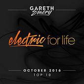 Electric For Life Top 10 - October 2016 (by Gareth Emery) (Extended Versions) von Various Artists