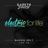 Electric For Life Top 10 - March 2017 (Extended Versions) von Various Artists