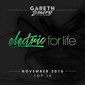 Electric For Life Top 10 - November 2016 (by Gareth Emery) von Various Artists