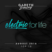 Electric For Life Top 10 - August 2016 (by Gareth Emery) van Various Artists