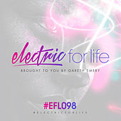 Electric For Life Episode 098 von Various Artists