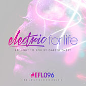 Electric For Life Episode 096 von Various Artists