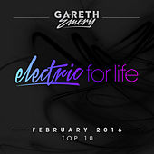 Electric For Life Top 10 - February 2016 (by Gareth Emery) von Various Artists