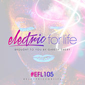 Electric For Life Episode 105 by Various Artists
