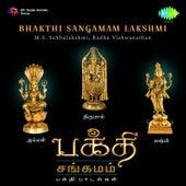Bhakthi Sangamam Lakshmi by M. S. Subbulakshmi