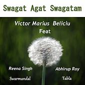 Swagat Agat Swagatam by Victor Marius Beliciu