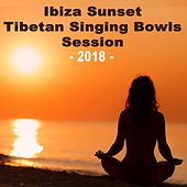 Ibiza Sunset Tibetan Singing Bowl 2018 Sessions - Wipe out All Negativity Inside You by Tibetan Singing Bowls