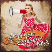Hitparade des deutschen Schlagers - Schlagerjuwelen des Jahres 1953 by Various Artists