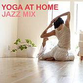 Yoga At Home: Jazz Mix de Various Artists