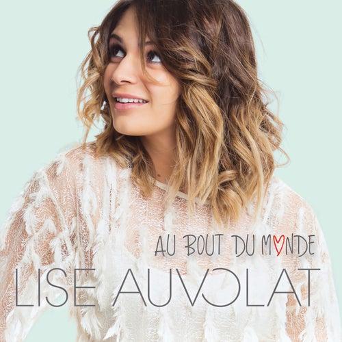 Au bout du monde de Lise Auvolat