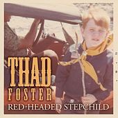 Red-Headed Stepchild by Thad Foster