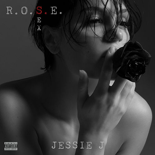 R.O.S.E. (Sex) by Jessie J