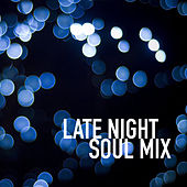 Late Night Soul Mix by Various Artists